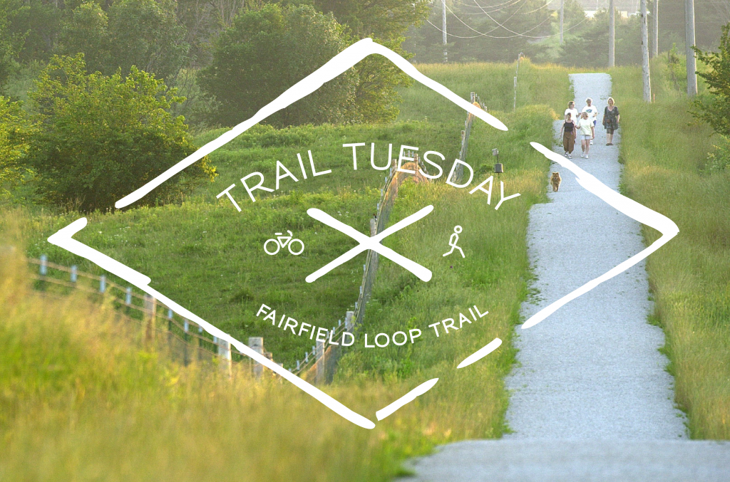 Trail Tuesday - Fairfield Loop Trail